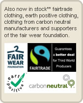 We stock Fairtrade clothing
